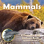 Mammals: A Compare and Contrast Book | Katharine Hall