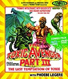 Times are hard for Toxie. What's a hideously deformed creature of superhuman size and strength to do after he's eliminated crime from his hometown? Desperate to raise money for the experimental surgery that could restore his blind fiancée's e...