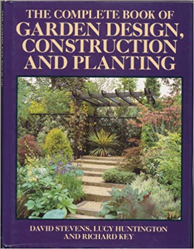 Complete Book of Garden Design, Construction and Planting