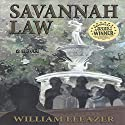 Savannah Law Audiobook by William Eleazer Narrated by Bob Johnson
