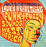 World Psychedelic Classics 3:Love's A Real Thing
