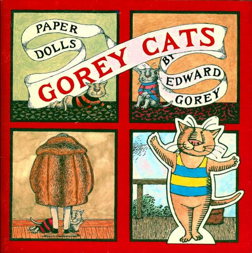 Gorey Cats and Paper Dolls Edward Gorey Cats