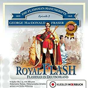 Royal Flash - Flashman in Deutschland (Flashman 2) Hörbuch