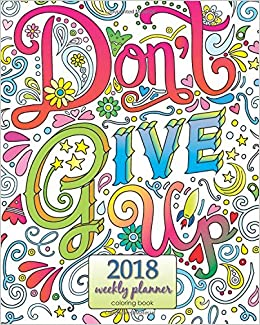2018 Weekly Planner Coloring book: Calendar Schedule Organizer ...