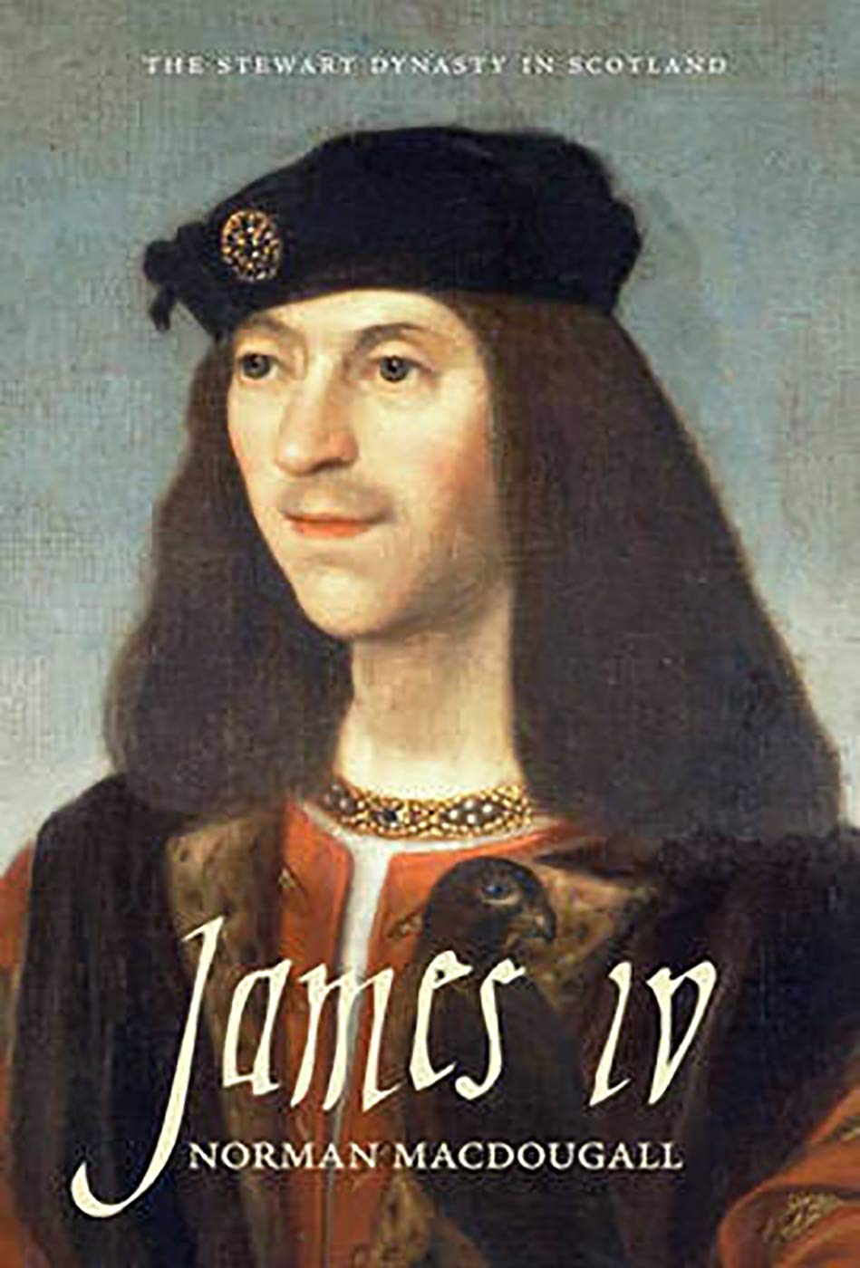James IV (The Stewart Dynasty in Scotland): Macdougall, Norman ...