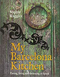 My Barcelona Kitchen: Eating, Living and Dreaming in Spain