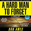A Hard Man to Forget Audiobook by Dan Ames Narrated by George Kuch