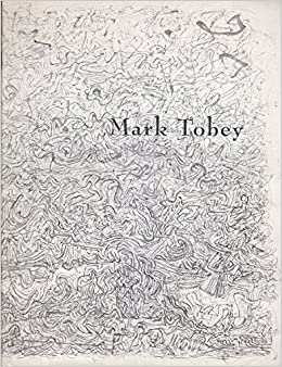 mark tobey a retrospective exhibition from northwest collections