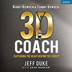 3D Coach: Capturing the Heart Behind the Jersey | Jeff Duke,Chad Bonham