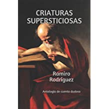 Criaturas supersticiosas: Antología de cuento dudoso (Spanish Edition) Dec 24, 2014