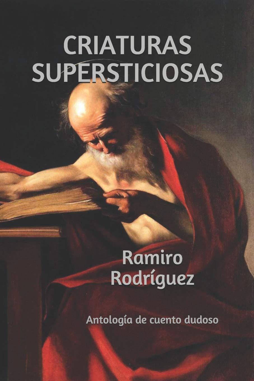 Criaturas supersticiosas: Antología de cuento dudoso ...