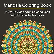 Mandala Coloring Book: Stress Relieving Adult Coloring Book with 29 Beautiful Mandalas