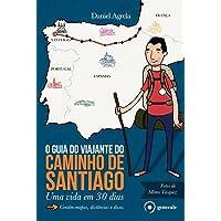 O guia do viajante do Caminho de Santiago: Uma vida em 30 dias