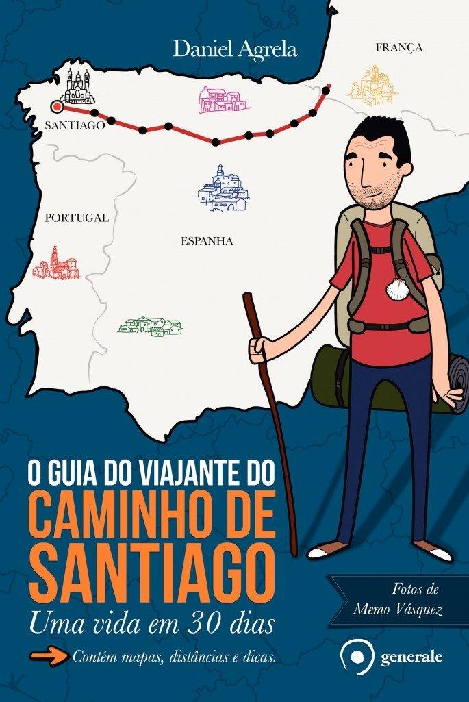 O Guia do Viajante do Caminho de Santiago. Uma Vida em 30 Dias (Em Portuguese do Brasil) ebook