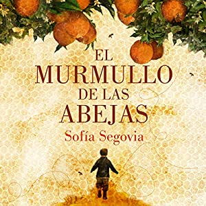 El murmullo de las abejas [The Hum of Bees] Audiobook by Sofía Segovia Narrated by Humberto Solórzano