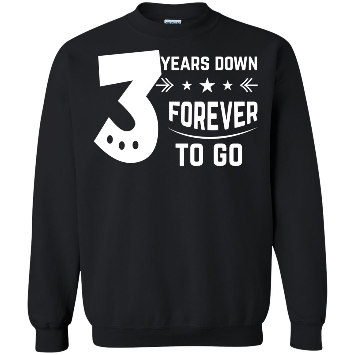 Funny Gift Birthday Awesome Tee 3rd Wedding Anniversary Gift 3 Years Down Forever T-Shirt Sweatshirt