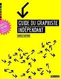 Guide du graphiste indépendant (NE)