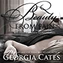 Beauty from Pain Audiobook by Georgia Cates Narrated by Bunny Warren, Robert Black