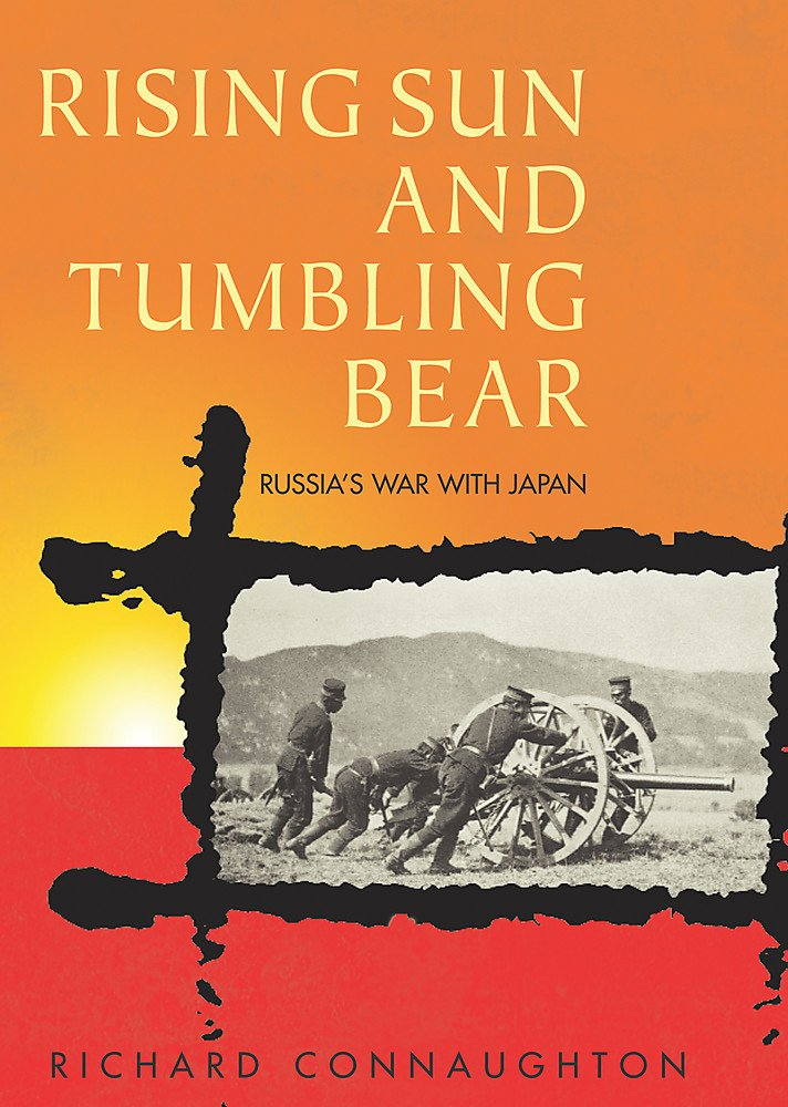 Download Rising Sun and Tumbling Bear: Russia's War with Japan pdf