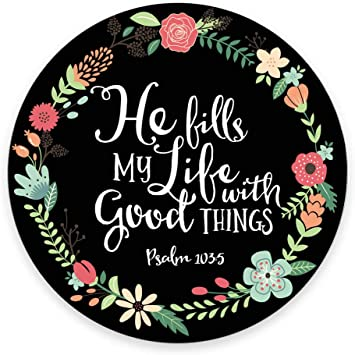Amazon Com Psalm 103 5 He Fills My Life With Good Things Bible Verse Art Print Mouse Pad Office Products