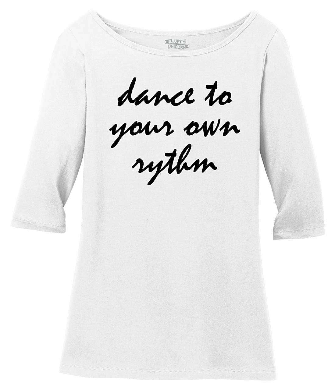 e349c07dd443af Amazon.com: Comical Shirt Ladies Dance to Your Own Rythm Scoop 3/4-Slv Tee:  Clothing