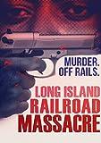 Long Island Railroad Massacre, The