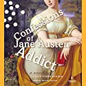 Confessions of a Jane Austen Addict Audiobook by Laurie Viera Rigler Narrated by Orlagh Cassidy
