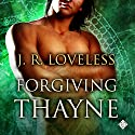 Forgiving Thayne Audiobook by J. R. Loveless Narrated by Derrick McClain