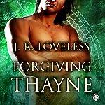 Forgiving Thayne | J. R. Loveless