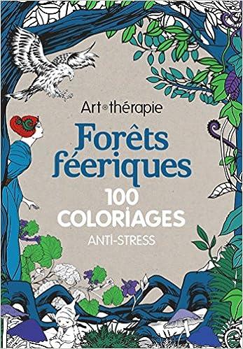 Livres gratuits Forêts féeriques: 100 coloriages anti-stress pdf ebook