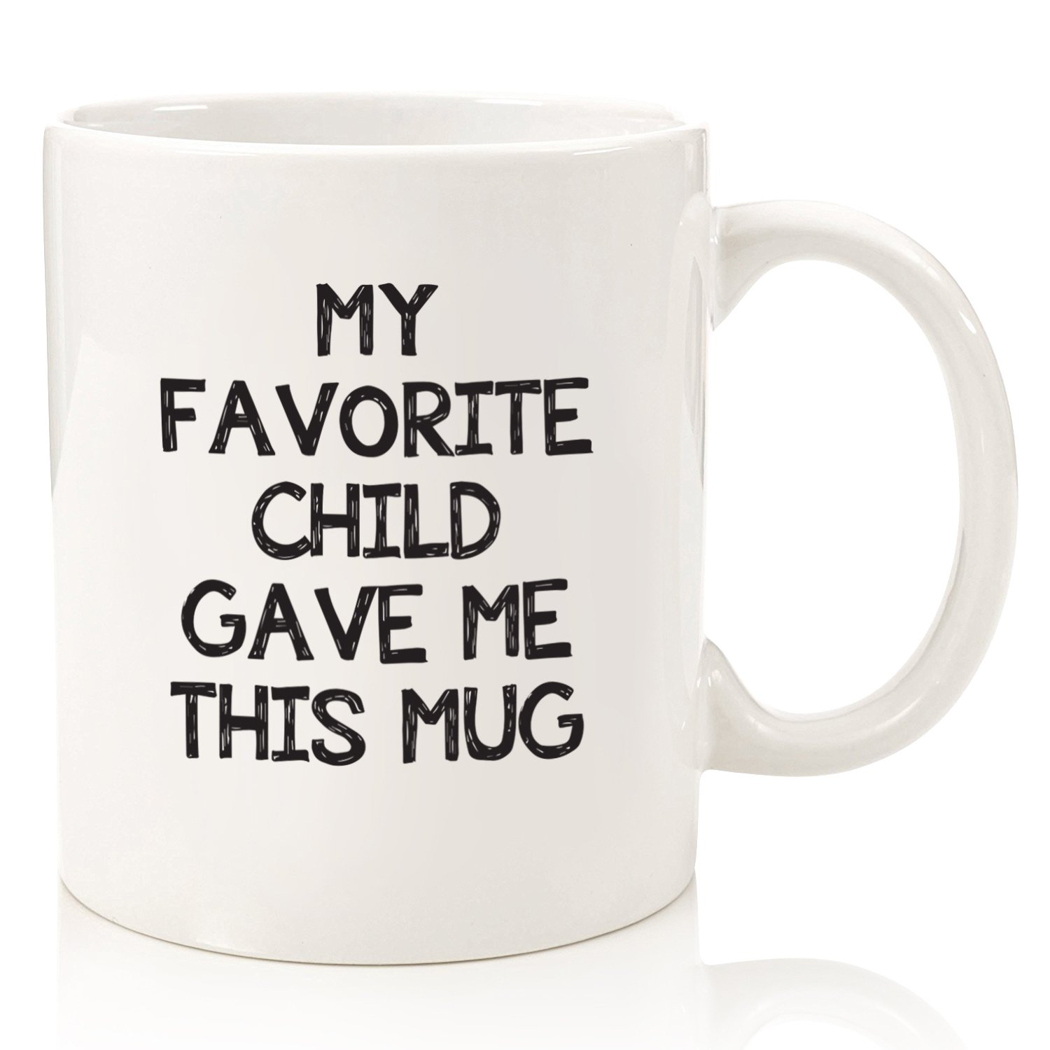 My Favorite Child Gave Me This Funny Coffee Mug - Best Dad & Mom Gifts - Gag Father's Day Present Idea From Daughter, Son, Kids - Novelty Birthday Gift For Parents - Fun Cup For Men, Women, Him, Her by Wittsy Glassware and Gifts
