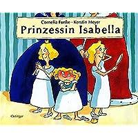 Children's Storybooks in Hardback: Prinzessin Isabella [GER]