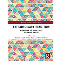 Extraordinary Rendition: Addressing the Challenges of Accountability (Routledge Studies in Human Rights)
