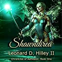 Shawndirea: Chronicles of Aetheaon, Book One Audiobook by Leonard D. Hilley II Narrated by Darla Middlebrook