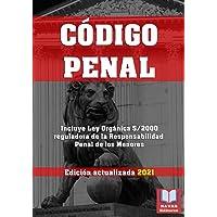 CODIGO PENAL. Edición actualizada 2021. Incluye Ley Orgánica 5/2000 reguladora de la Responsabilidad Penal de los…