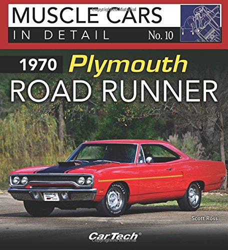 1970 Plymouth Road Runner: Muscle Cars In Detail No. (Plymouth Runner)