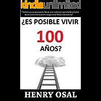 ¿Es posible vivir 100 años?