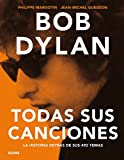 img - for Bob Dylan: Todas sus canciones (Spanish Edition) book / textbook / text book