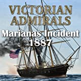 Victorian Admirals Marianas Incident [Download]