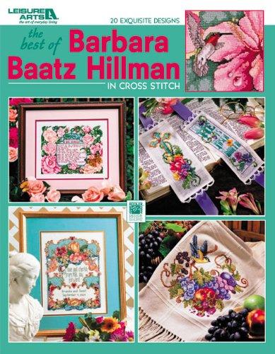 The Best Of Barbara Baatz Hillman in Cross Stitch (Leisure Arts #3754)