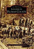 Logging in Plumas County (Images of America: California)