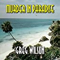Murder in Paradise Audiobook by Greg Wilson Narrated by Danielle Cohen