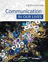 Communication in Our Lives (MindTap Course List)