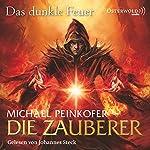 Das dunkle Feuer (Die Zauberer 3)   Michael Peinkofer