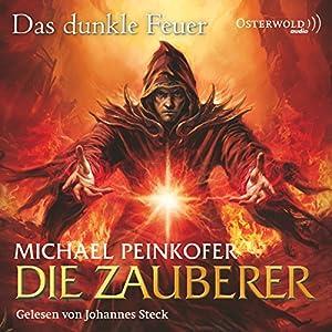 Das dunkle Feuer (Die Zauberer 3) Hörbuch