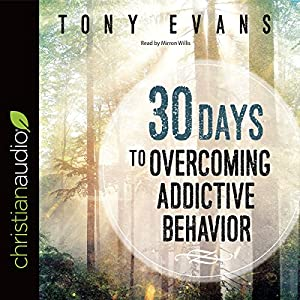 30 Days to Overcoming Addictive Behavior Audiobook