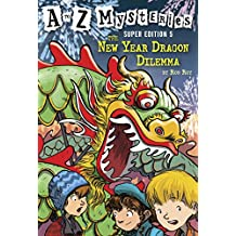 A to Z Mysteries Super Edition #5: The New Year Dragon Dilemma (A to Z Mysteries: Super Edition series)