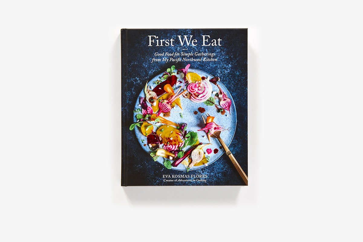 First We Eat: Good Food for Simple Gatherings from My Pacific