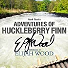 Adventures of Huckleberry Finn: A Signature Performance by Elijah Wood Audiobook by Mark Twain Narrated by Elijah Wood