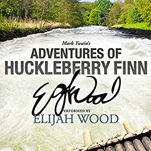 Adventures of Huckleberry Finn: A Signature Performance by Elijah Wood Audiobook